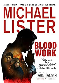 Blood Work (John Jordan Mysteries Book 12) by [Lister, Michael]