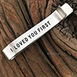 I Loved You First Tie Clip- Daddy Gift For Him Tie Bar Gift For father Of The Bride Wedding Gift Stainless Steel Engraved Tie Clip For Dad