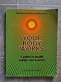 Your Body Works, Gerald Kogan, 0915904578