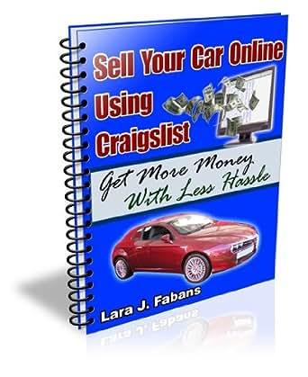 Amazon Com Sell Your Car Online Using Craigslist Ebook