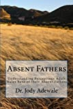 Absent Fathers: Understanding Perceptions Adult Males have of their Absent Fathers