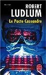 Le Pacte Cassandre par Ludlum