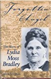 Forgotten Angel: The Story of Lydia Moss Bradley