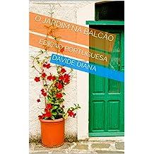 O JARDIM NA BALCÃO: EDIÇÃO PORTUGUESA (BASIC GARDEN) (Portuguese Edition)
