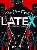 Latex: Fetish or Fashion?
