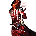 Hope and Red Audiobook by Jon Skovron Narrated by Jon Skovron