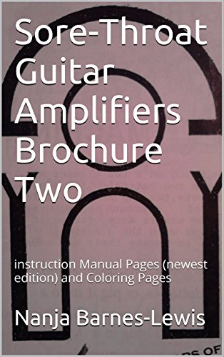 Sore-Throat Guitar Amplifiers Brochure Two: instruction Manual Pages (newest edition) and Coloring Pages