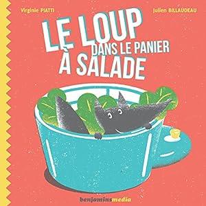 Le loup dans le panier à salade | Livre audio Auteur(s) : Virginie Piatti, Julien Billaudeau Narrateur(s) : Christel Touret