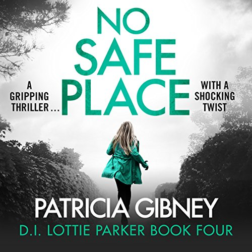 No Safe Place: Detective Lottie Parker, Book 4
