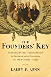 img - for The Founders' Key: The Divine and Natural Connection Between the Declaration and the Constitution and What We Risk by Losing It by Dr. Larry Arnn (2012-02-13) book / textbook / text book