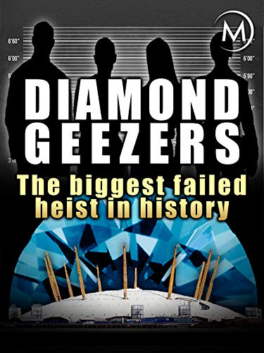 Diamond Geezers: The Biggest Failed Heist in History on Amazon Prime Video UK