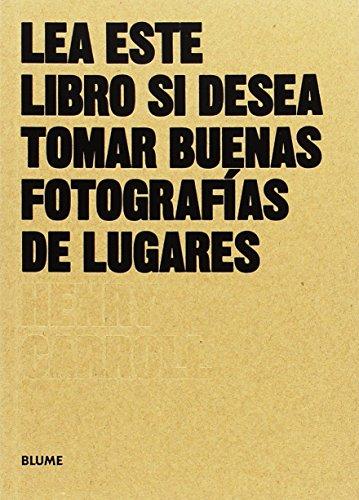 Lea este libro si desea tomar buenas fotografías de lugares