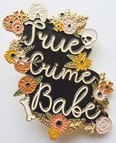True Crime Babe Enamel Pin (Stay Sexy Don T Get Murdered Pin)