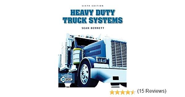 Heavy Duty Truck Systems: Sean Bennett: 8601422011296: Books