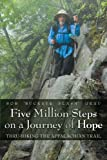 "Five Million Steps on a Journey of Hope, Bob ""Buckeye Flash"" Grau, 1457518090"