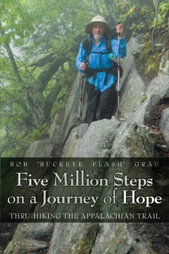 Five Million Steps on a Journey of Hope: Thru-Hiking the Appalachian Trail (Grau Und Bronze)