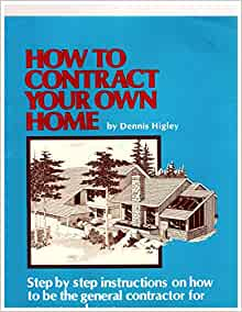 How to contract your own home step by step instructions for Being your own general contractor