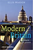 A History of Modern Britain: 1714 to the Present, Ellis Wasson, 1405139366