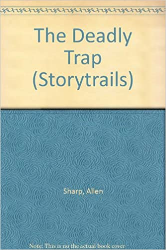 The Deadly Trap (Storytrails)