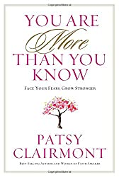 You Are More Than You Know: Face Your Fears, Grow Stronger