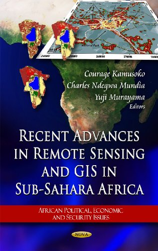 Search : Recent Advances in Remote Sensing and GIS in Sub-Sahara Africa (African Political, Economic, and Security Issues)