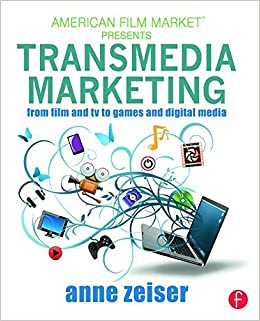 Transmedia Marketing: From Film and TV to Games and Digital Media American Film Market Presents: Amazon.es: Anne Zeiser: Libros en idiomas extranjeros