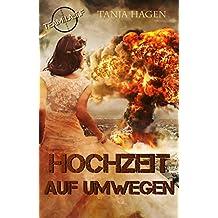 Hochzeit auf Umwegen (Team I.A.T.F. 8) (German Edition)