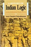 A History of Indian Logic, Vidyabhusana, Satish C., 8120805658