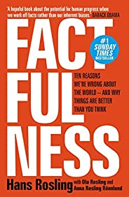 Factfulness: Ten Reasons We're Wrong About The World - And Why Things Are Better Than You Think (English E
