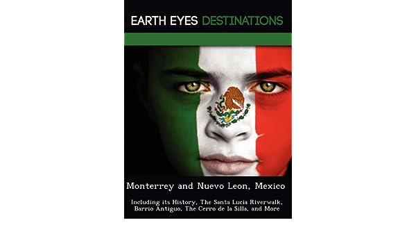 Monterrey and Nuevo Leon, Mexico: Including its History, The Santa ...