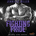 Fighting Pride Audiobook by Jennifer Miller Narrated by Morais Almeida, Douglas Berger