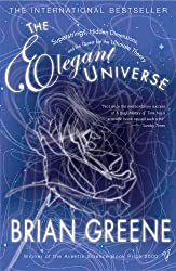 The Elegant Universe: Superstrings, Hidden Dimensions, and the Quest for the Ultimate Theory by Brian Greene (2005-10-25)