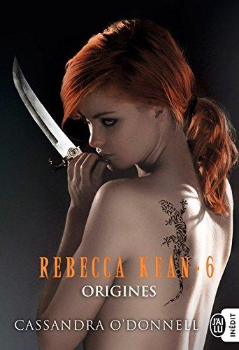 Rebecca Kean (Tome 6) - Origines (French Edition)
