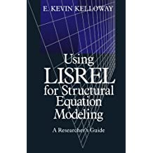 Using LISREL for Structural Equation Modeling: A Researcher's Guide