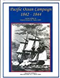 Pacific Ocean Campaign 1842 - 1844, Edward W. Taylor, 0963123289