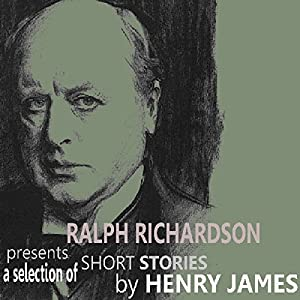 Ralph Richardson Presents A Selection of Short Stories by Henry James Audiobook