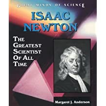 Isaac Newton: The Greatest Scientist of All Time