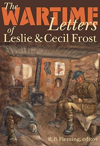 The Wartime Letters of Leslie and Cecil Frost, 1915-1919 (Life Writing) by Wilfrid Laurier University Press