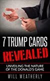7 Trump Cards Revealed: Unveiling the Nature of The Donald's Game