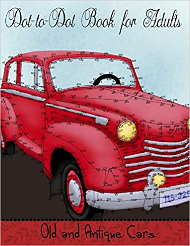 Connect the Dot Puzzle Book for Adults Old and Antique Cars Dot to Dot Book for Adults