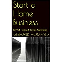 Start a Home Business: Sell Web Hosting & Domain Registration