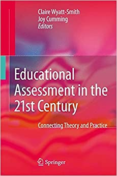 Book Educational Assessment in the 21st Century: Connecting Theory and Practice