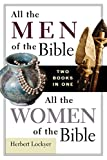The Life and Times of All the Men and Women of the Bible Bringing together two books in one convenient volume, All the Men/All the Women of the Bible is a portrait gallery and reference library of over 3,400 named biblical characters. Taken from t...