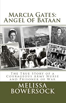Marcia Gates: Angel of Bataan by [Bowersock, Melissa]