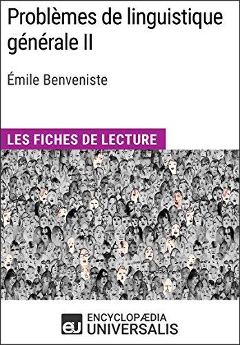 Problèmes de linguistique généraleII d'Émile Benveniste: Les Fiches de lecture d'Universalis (French Edition)