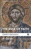 The Rule of Faith: A Guide (Cascade Companions)