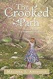 The Crooked Path, Melinda J. Abersold, 1479762857