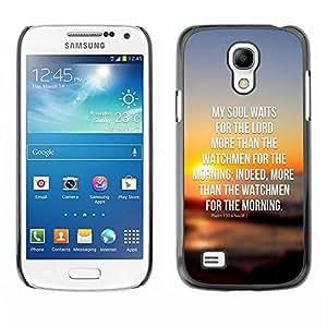 Be Good Phone Accessory // Dura Cáscara cubierta Protectora Caso Carcasa Funda de Protección para Samsung Galaxy S4 Mini i9190 MINI VERSION! // BIBLE My Soul Waits For The Lord - Ps