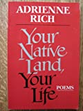 Your Native Land, Your Life, Rich, Adrienne, 039330325X
