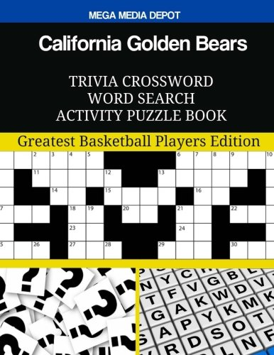- California Golden Bears Trivia Crossword Word Search Activity Puzzle Book: Greatest Basketball Players Edition